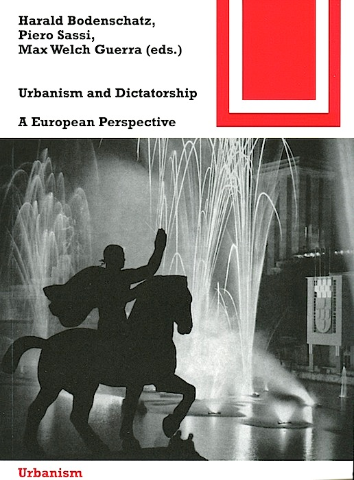 Urbanism and Dictatorship. A European Challange